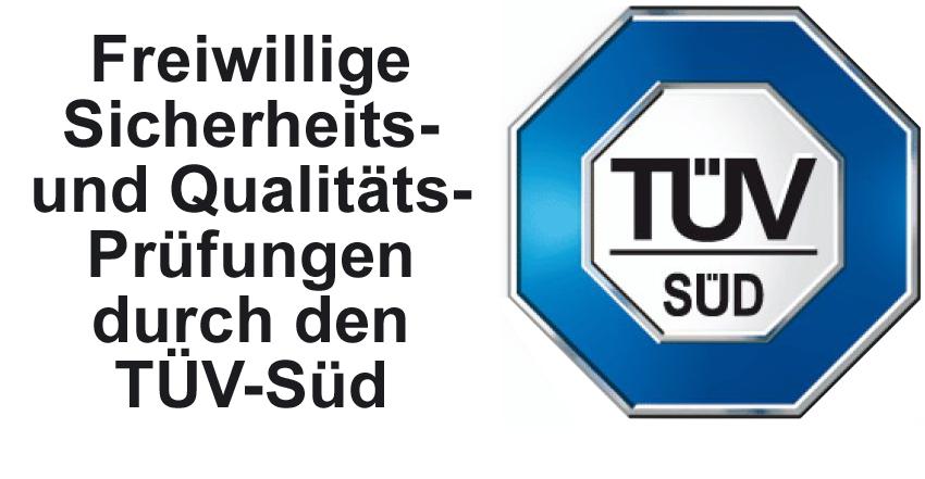 TÜV SÜD Freiwillige Sicherheits- und Qualitäts Prüfungen durch den TÜV SÜD
